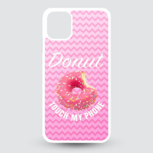 iPhone 11 hardcase Donut touch my phone!
