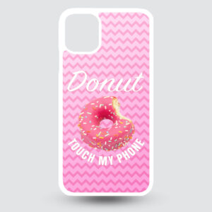 iPhone 11 Pro MAX – Donut touch my phone!