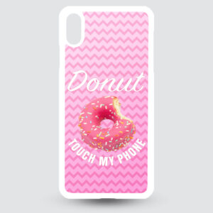 iPhone Xs MAX – Donut touch my phone!