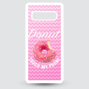 Samsung S10+ Donut touch my phone!