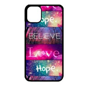 iPhone 11 Believe Love Hope